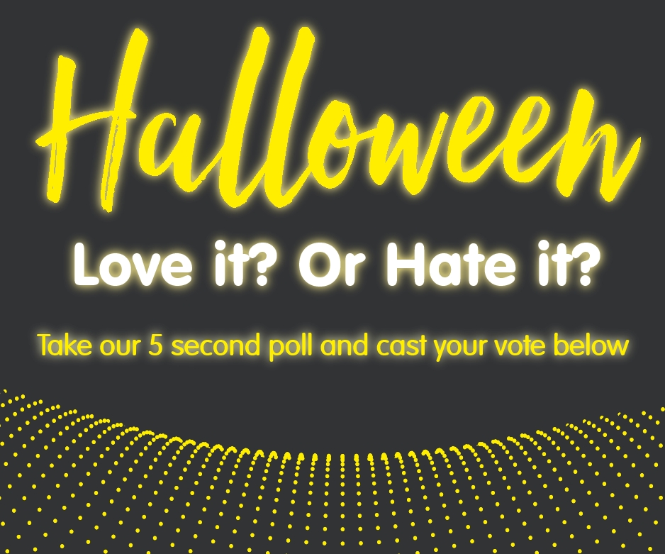 Halloween Love It or Hate it? Vote below.