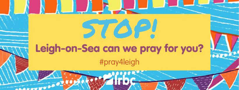 Stop! Leigh-on-Sea can we pray for you?